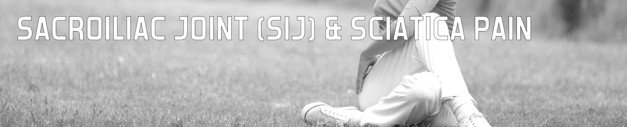 Sacroiliac Joint (SIJ) & Sciatica